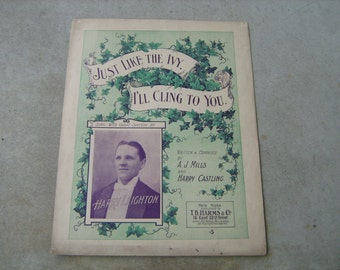 1902 sheet music (  just like the ivy i'll cling to you  )