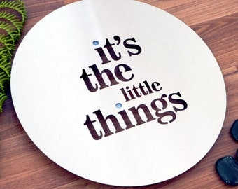 Its' the little things stainless steel wall art