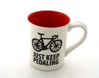 Bike Bicycle Mug Just Keep Pedaling, kiln fired ceramic and pottery, 16 oz large sized mug