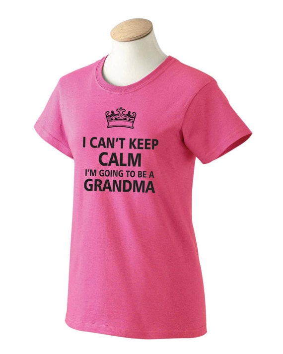 Custom Grandma Gift Keep Calm I Can 39 T Grandma Shirt Size