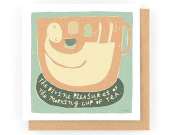 The Divine Pleasures Of The Morning Cup Of Tea - Greeting Card (1-17C)