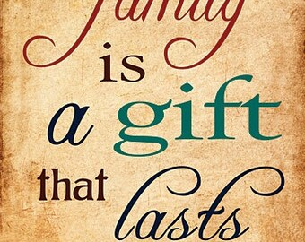 Items Similar To Family Is A Gift That Lasts Forever