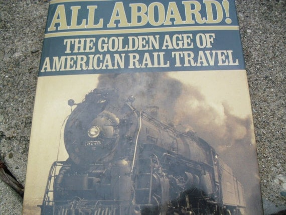 Vintage Book All Aboard The Golden Age of American Rail
