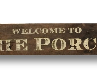 Welcome to the Porch Rustic Sign 5 x 25 on 100% Cedar
