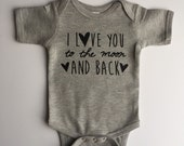 I Love You to the Moon and Back - Available in various colors and Sizes