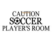 Caution Soccer Player's Room - Wall Decal - Vinyl Wall Decals, Wall Sticker, Soccer Wall Decal, Soccer Gift, Soccer Decal, Soccer Decor