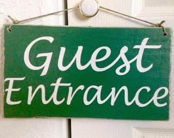 Guest Entrance (Choose Color) Rustic Shabby Chic Sign