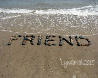 Beach Word Photo- FRIEND Beach Wish Sentiment Photo 5x7 with Mat- upbeat word created with natural beach stones in the sand