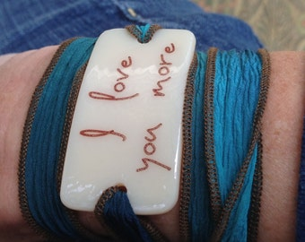 I love you more, Personalized Bracelet fused glass wrap bracelet on hand dyed silk ribbon