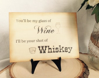 I'll be your glass of Wine - Bar Rustic wood Signage