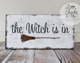 The Witch Is In Sign, Funny Primitive Halloween Sign, Wizard of Oz Sign, Wicked Witch Sign
