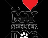 I Love My Shelter Dog Womans T Shirt Choose Shirt  Color Free Shipping to USA 17371