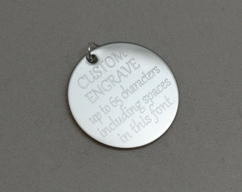 "custom engraved with any words (GABRIOLA FONT) --- engraved stainless steel, sterling silver or 14kt gold filled 1"" round charm"