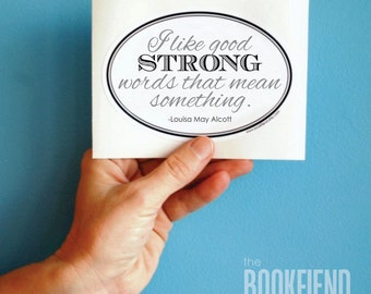 I like good strong words that mean something oval bumper sticker