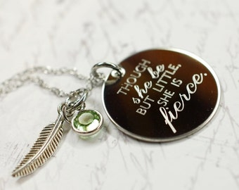 though she be but little, she is fierce --- engraved quote necklace