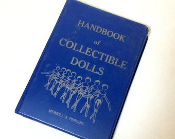 Vintage Doll Book Handbook of Collectible Dolls illustrated Reference Manual
