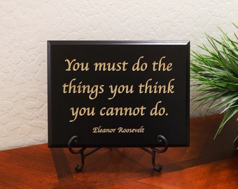"Decorative Carved Wood Sign with Quote ""You must do the things you think you cannot do. Eleanor Roosevelt"" 12""x9"" Free Shipping"
