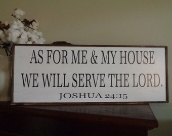 As for me and my house we will serve the Lord, Joshua 24:15, 33.5x12.5