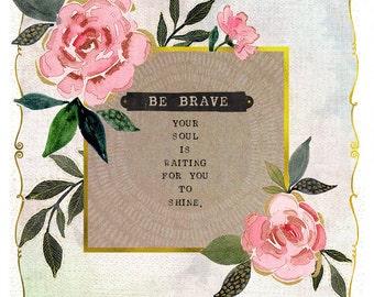 Brave Soul Art Print