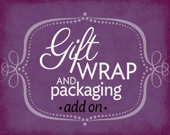 Gift Wrap & Packaging *ADD ON*
