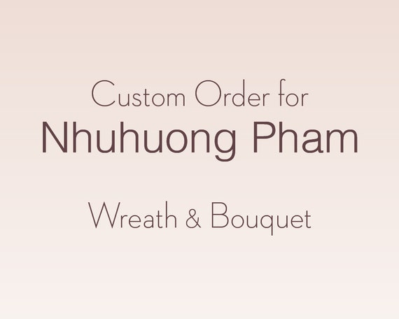 Custom order for Nhuhuong Pham