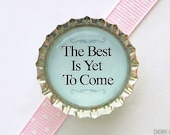 The Best Is Yet To Come Light Blue Bottle Cap Magnet - inspirational quotes, inspirational sayings, motivational quote words, party favors