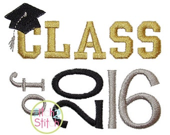 Class of 2016 Embroidery Design  4x4, 5x5, 6x6 and 7x7  INSTANT DOWNLOAD now available