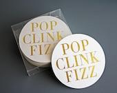 POP CLINK FIZZ Coasters Gold Foil set of 25