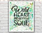 wild heart gypsy soul - bohemian art prints - typography wall art - mixed media painting print