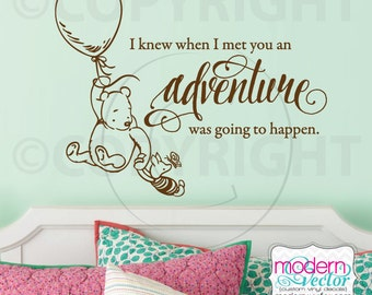 Winnie the Pooh Quote Vinyl Wall Decal Lettering Classic Winnie the Pooh Style I knew when I met you and Adventure was going to happen