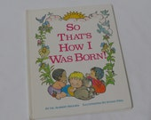 Vintage So That's How I Was Born! 1983 Dr Robert Brooks Illustrated by Susan Perl