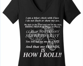 I Am A Classy Biker Chick - Biker Motorcycle Shirts