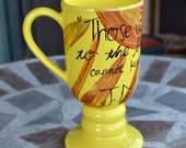 """J.M. Barrie """"Those who bring sunshine to the lives of others"""" Hand painted quote mug - Tall, butter yellow pedestal mug - Gold and yellow"""