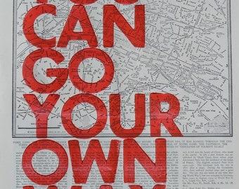 Paris Real Letterpress / You Can Go Your Own Way/ Letterpress Print on Antique Atlas Page