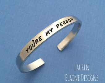 You're My Person- Hand Stamped Bracelet- In Aluminum, Copper, Brass, Sterling Silver