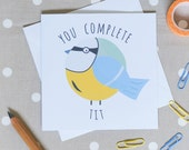 Complete Tit - Blue Tit Greeting Card - apology - sorry