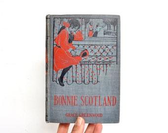 Antique Bonnie Scotland Book - Published 1890