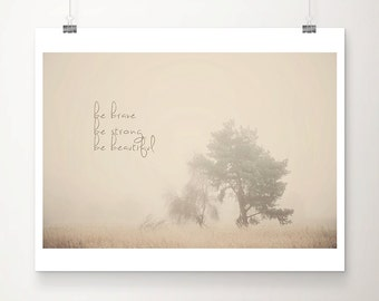tree photograph inspirational quote fog photograph nature photography typography print winter photograph English decor