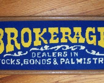 """Vintage Sign """"BROKERAGE Dealers in Stocks, Bonds & Palmistry"""" Needlepoint"""