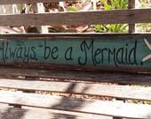 Always be a mermaid shabby coastal beach decor handpainted sign with starfish