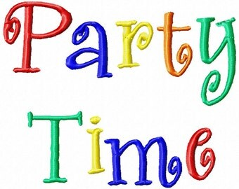 "Party Time Machine Embroidery Font - Sizes 1"",2"",3"", 4"" BUY 2 get 1 FREE"