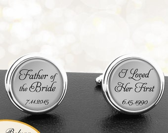 Father of the Bride Cufflinks I Loved Her First Personalized Cufflinks Handmade Cuff Links for We