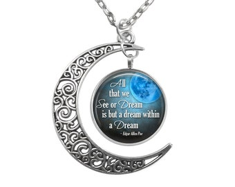 Filigree Moon Pendant Edgar Alan Poe Dream Quote Necklace on Blue Moon Background