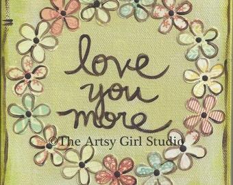 Love you more... 8x8 Art Print