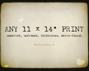 """Customize the size of your print and enlarge it to an 11 x 14""""!"""