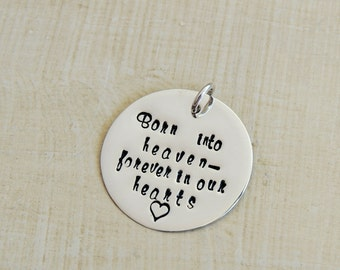 Baby Remembrance Pendant - Born Into Heaven Forever In Our Hearts - Angel Baby Charm - Infant Loss - Miscarriage Pendant - Remembrance Charm