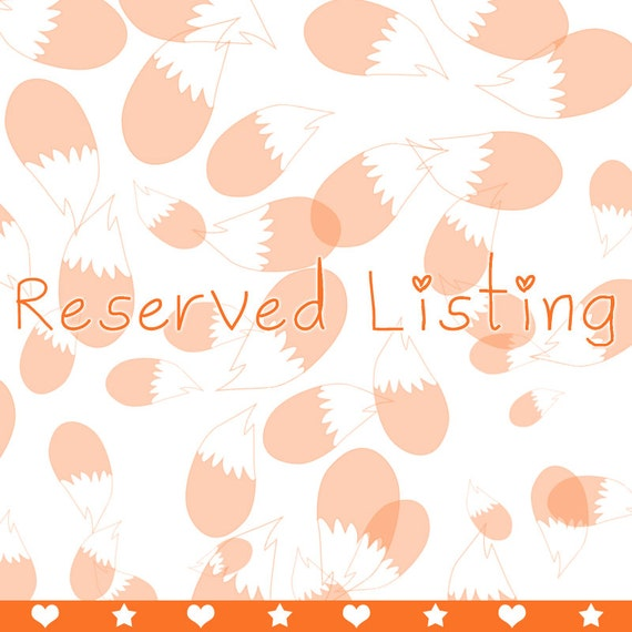 RESERVED LISTING for CARISSA