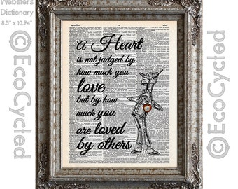 Tin Woodman Wizard of Oz Heart Judged by How Much You Are Loved By Others on Vintage Upcycled Dictionary Art Print Book Art Print Recycled