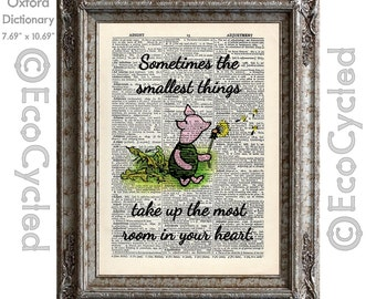 Piglet Quote 1 smallest things take up the most room in your heart on Vintage Upcycled Dictionary Art Print Book Art Print Winnie the Pooh