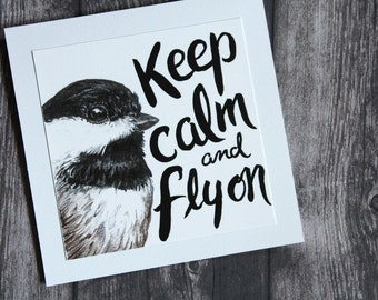 Keep Calm and Fly on - Black Capped Chickadee Card